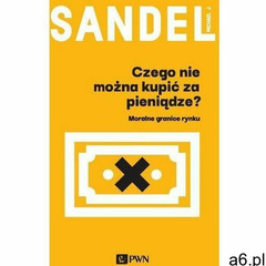 Czego nie można kupić za pieniądze? (9788301212346) - ogłoszenia A6.pl