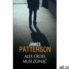 Alex Cross musi zginąć - James Patterson (2015) - ogłoszenia A6.pl