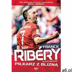 Franck Ribery. Piłkarz z blizną [E-book], Franck Ribéry, Alexis Menuge - ogłoszenia A6.pl