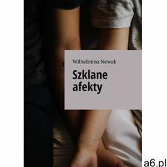 Szklane afekty - Wilhelmina Nowak (MOBI) - ogłoszenia A6.pl