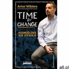 Time for Change. Niemożliwe nie istnieje (137 str.) - ogłoszenia A6.pl