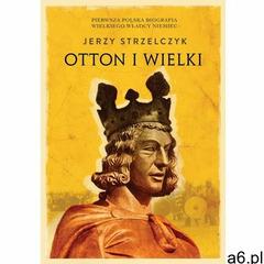 Otton I Wielki - Jerzy Strzelczyk (EPUB) (344 str.) - ogłoszenia A6.pl