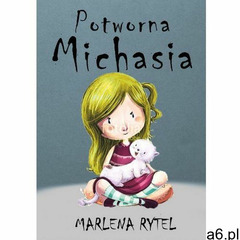 Potworna Michasia - Marlena Rytel (EPUB) (9788381190770) - ogłoszenia A6.pl