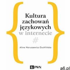 Kultura zachowań językowych w internecie (9788301205188) - ogłoszenia A6.pl