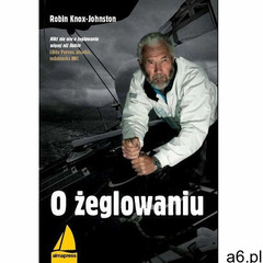 O żeglowaniu - Robin Knox Johnston - ogłoszenia A6.pl