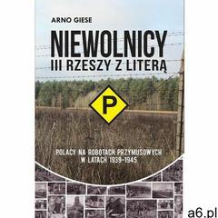 """Niewolnicy III Rzeszy z literą """"P"""" (2019) - ogłoszenia A6.pl"""