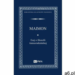 Esej o filozofii transcendentalnej, Salomon Maimon - ogłoszenia A6.pl