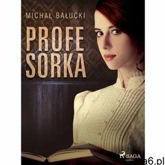Profesorka - Michał Bałucki (EPUB) (9788726444223) - ogłoszenia A6.pl