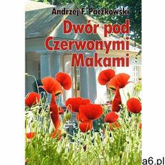 Dwór pod Czerwonymi Makami - ebook (2015) - ogłoszenia A6.pl