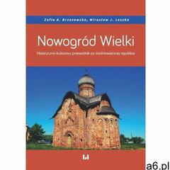 Nowogród Wielki. Historyczno-kulturowy przewodnik po średniowiecznej republice - Zofia A. Brzozowska - ogłoszenia A6.pl