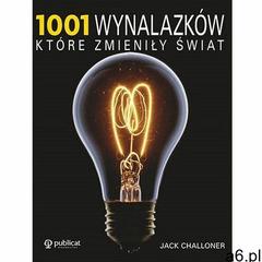 1001 wynalazków, które zmieniły świat - jack challoner (9788327125798) - ogłoszenia A6.pl