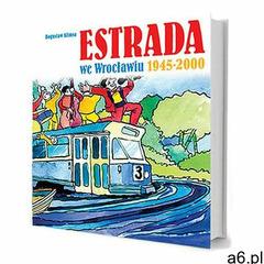Estrada we Wrocławiu 1945-2000 (9788363037246) - ogłoszenia A6.pl