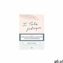Z Tobą jednym. Listy Marii Pawlikowskiej-Jasnorzewskiej i Stefana Jasnorzewskiego, Elżbieta Hurnik - ogłoszenia A6.pl