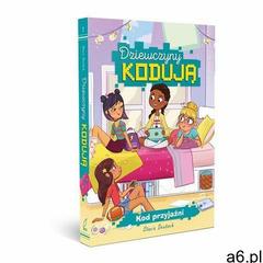 Dziewczyny Kodują Kod Przyjaźni - Praca zbiorowa (160 str.) - ogłoszenia A6.pl