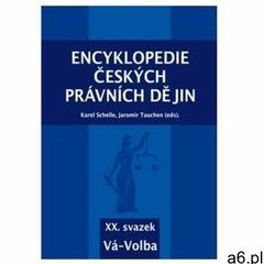 Encyklopedie českých právních dějin, XX. svazek Vá-Volba Schelle, Karel; Tauchen, Jaromír - ogłoszenia A6.pl