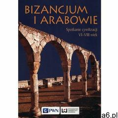 Bizancjum i Arabowie (652 str.) - ogłoszenia A6.pl