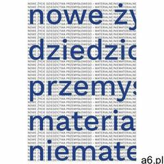 Nowe życie dziedzictwa przemysłowego... (9788365644213) - ogłoszenia A6.pl