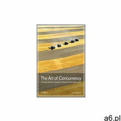 The Art of Concurrency. A Thread Monkey's Guide to Writing Parallel Applications (9780596521530) - ogłoszenia A6.pl