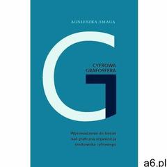 Cyfrowa grafosfera - Agnieszka Smaga (9788380905726) - ogłoszenia A6.pl
