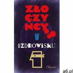 Złoczyńcy w uzdrowisku - Oficynka OD 24,99zł DARMOWA DOSTAWA KIOSK RUCHU, oprawa miękka - ogłoszenia A6.pl