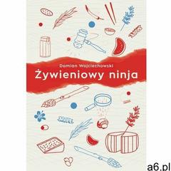 Żywieniowy ninja - Wojciechowski Damian - książka (2021) - ogłoszenia A6.pl
