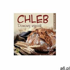 Chleb Domowy wypiek - Ulrike Skadow - Zakupy powyżej 60zł dostarczamy gratis, szczegóły w sklepie (7 - ogłoszenia A6.pl