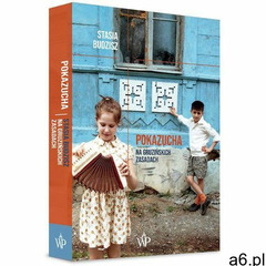 Pokazucha. Na gruzińskich zasadach. Darmowy odbiór w niemal 100 księgarniach! (9788366381513) - ogłoszenia A6.pl