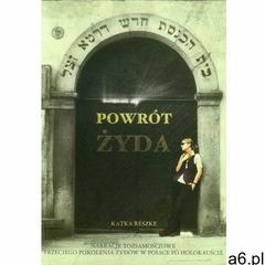 Powrót Żyda. Narracje tożsamościowe trzeciego pokolenia Żydów w Polsce po Holokauście (9788378660767 - ogłoszenia A6.pl