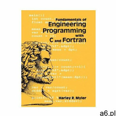 Fundamentals of Engineering Programming with C and Fortran - ogłoszenia A6.pl