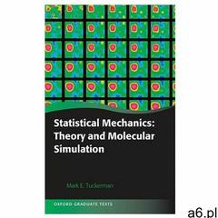 Statistical Mechanics: Theory and Molecular Simulation - ogłoszenia A6.pl