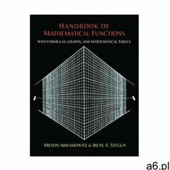 Handbook of Mathematical Functions with Formulas, Graphs, and Mathematical Tables - ogłoszenia A6.pl