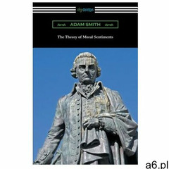 The Theory of Moral Sentiments: (with an Introduction by Herbert W. Schneider) (9781420958454) - ogłoszenia A6.pl