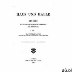 Hans und halle, studien zur geschichte des antiken wohnhauses und der basilika (9781533365255) - ogłoszenia A6.pl