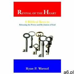 Revival of the Heart: 8 Biblical Keys to Releasing the Power and Revelation of God (9781453702048) - ogłoszenia A6.pl