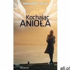 Kochając anioła, Marlene S. Olive - ogłoszenia A6.pl