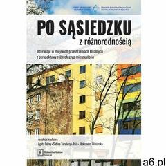 Po sąsiedzku z różnorodnością. Darmowy odbiór w niemal 100 księgarniach! (9788373836945) - ogłoszenia A6.pl