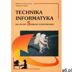 Technika Informatyka Podręcznik. Klasa 5 Szkoła podstawowa Technika - Waldemar Furmanek, Wojciech Wa - ogłoszenia A6.pl