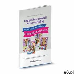 Logopedia w edukacji wczesnoszkolnej. Raz, dwa, trzy - do zabawy dołącz ty! Historyjki obrazkowe - S - ogłoszenia A6.pl