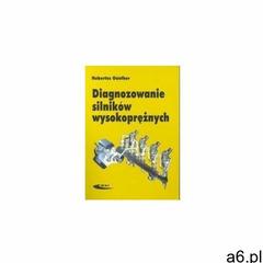 Diagnozowanie silników wysokoprężnych. - Gunther Hubertus - książka (9788320614466) - ogłoszenia A6.pl