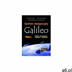 System nawigacyjny Galileo. Aspekty strategiczne, naukowe i techniczne - książka (2005) - ogłoszenia A6.pl