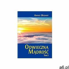 Odwieczna Mądrość. Tom 2 - Besant Annie - książka - ogłoszenia A6.pl