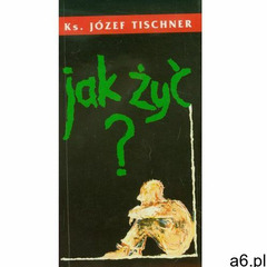 JAK ŻYĆ (oprawa miękka) (Książka) (9788374542142) - ogłoszenia A6.pl