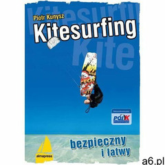 Kitesurfing bezpieczny i łatwy (9788370206468) - ogłoszenia A6.pl