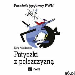 Potyczki z polszczyzną - Ewa Kołodziejek (9788301204587) - ogłoszenia A6.pl