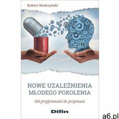 Nowe uzależnienia młodego pokolenia (2021) - ogłoszenia A6.pl