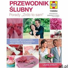 """Przewodnik ślubny - porady """"zrób to sam"""" (9788363556983) - ogłoszenia A6.pl"""