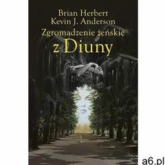 Zgromadzenie żeńskie z Diuny - Herbert Brian, Anderson Kevin J., Siudmak Wojciech - książka - ogłoszenia A6.pl