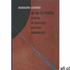 Jak (nie) być pisarzem - Magdalena Lachman (9788366076693) - ogłoszenia A6.pl