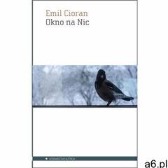 Okno na Nic - Emil Cioran (9788365680624) - ogłoszenia A6.pl