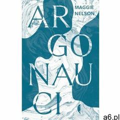 Argonauci - Nelson Maggie (9788381910057) - ogłoszenia A6.pl